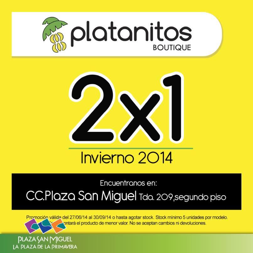 Plaza San Miguel – 2 x 1 en Platanitos