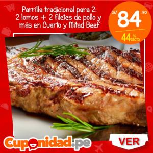 S/ 84.90 en vez de S/ 149 por parrilla tradicional para 2 que incluye: 2 lomos finos + 2 filetes de pechuga de pollo + 2 chorizos + anticuchos + ensalada + papas fritas + 2 gaseosas en Cuarto y Mitad Beef & Bar
